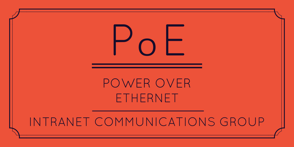 Why You Should Consider Power over Ethernet (PoE)